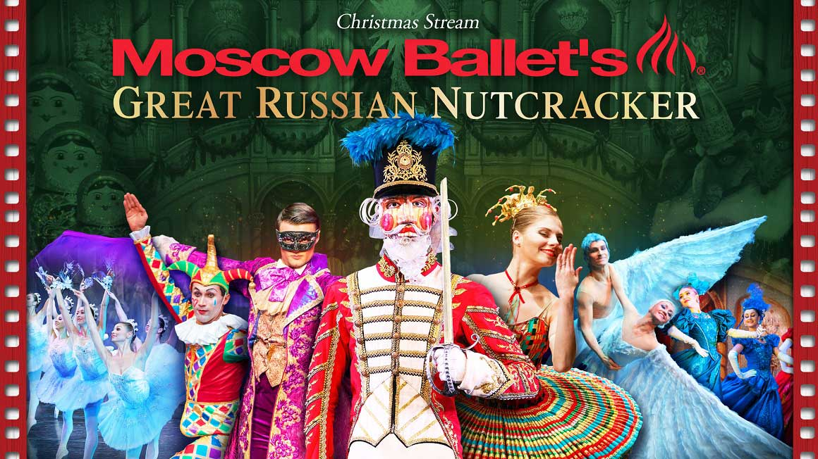 Moscow Ballet's Great Russian Nutcracker Christmas Stream