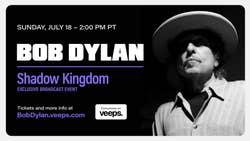 BOB DYLAN CONCERT SET TO AIR ON VEEPS JULY 18