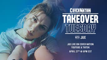 Jax - Cover Nation Takeover Tuesday