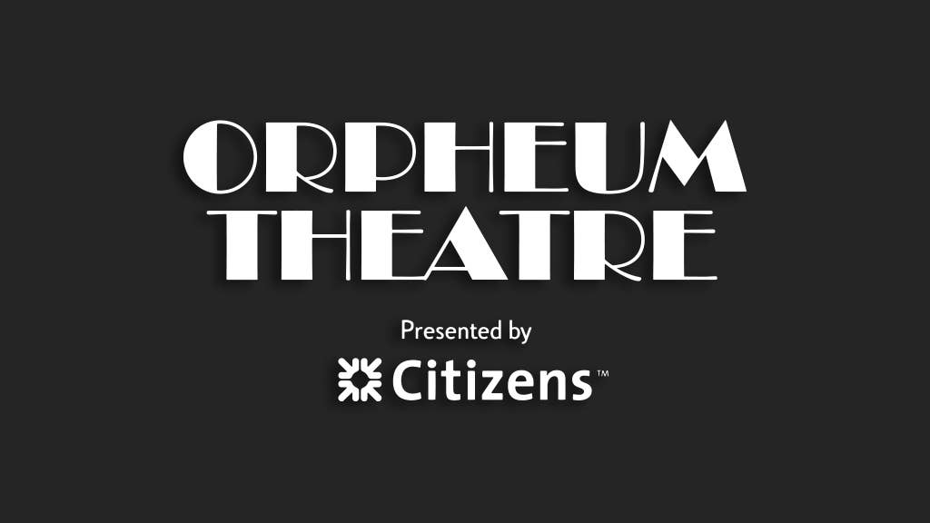 Orpheum Theatre presented by Citizens