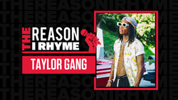 The Reason I Rhyme: Taylor Gang