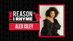 The Reason I Rhyme: Alex Isley