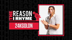 The Reason I Rhyme: 24kGoldn
