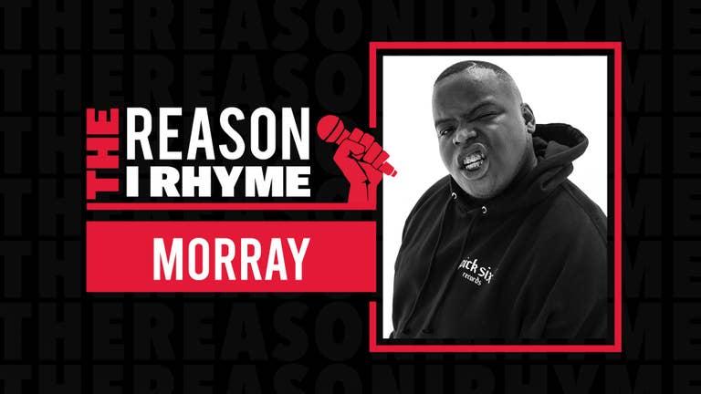 The Reason I Rhyme: Morray