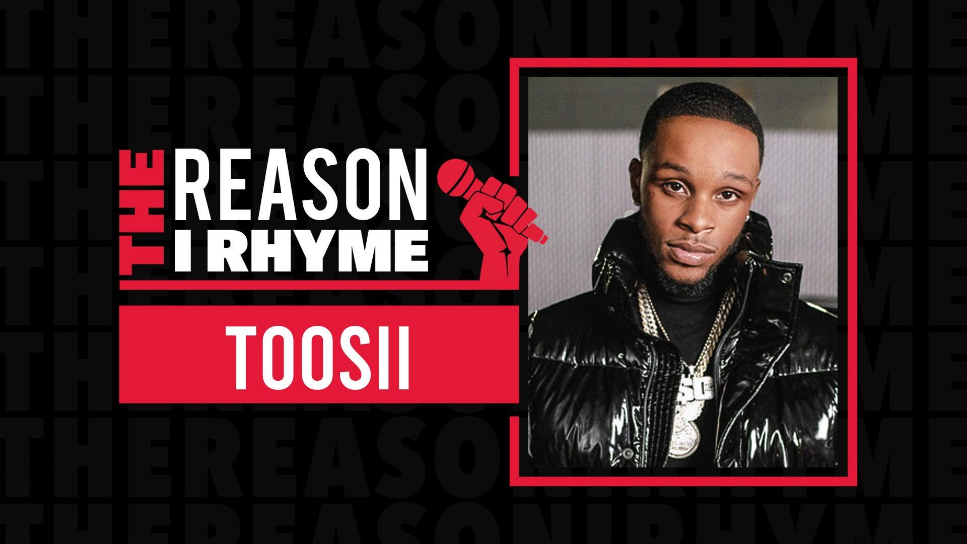 The Reason I Rhyme: Toosii