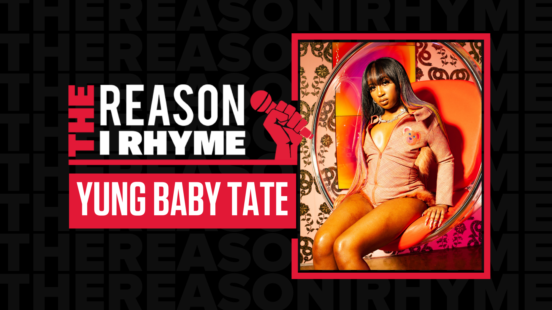 The Reason I Rhyme: Yung Baby Tate